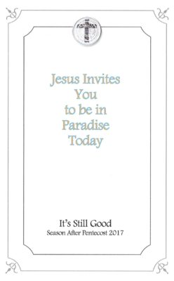 """""""Jesus Invites You to be in Paradise Today"""" bulletin cover for the season after Pentecost 2017"""
