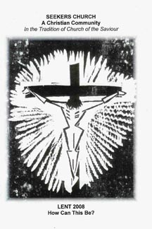 """2008 Lent Bulletin (Link to """"How Can this Be?"""" Liturgy)"""